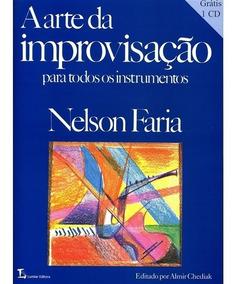 Livro A Arte Da Improvisação Nelson Faria Com Cd - Partitura