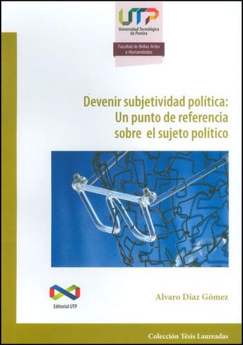 Imagen 1 de 1 de Devenir Subjetividad Política: Un Punto De Referencia Sobre