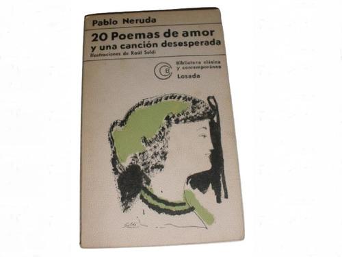 Libro Pablo Neruda - 20 Poemas De Amor Y Una Cancion Deses..