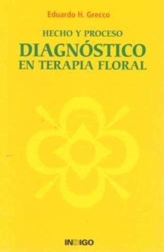 Diagnostico En Terapia Floral . Hecho Y Proceso