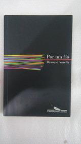 Livro: Por Um Fio - Drauzio Varella