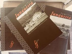 Família Junqueira - Sua História E Genealogia