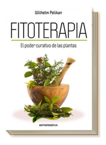 Libro Fitoterapia El Poder Curativo De Las Plantas Pelikan