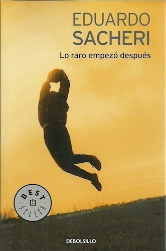 Lo Raro Empezo Despues - Sacheri Eduardo (best Seller)