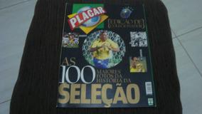 Revista Placar Especial 100 Maiores Fotos Da Seleção