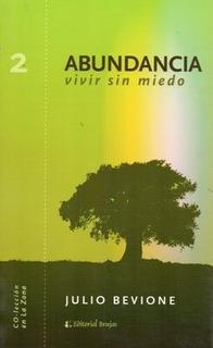 Abundancia, Vivir Sin Miedo. Julio Bevione (b)