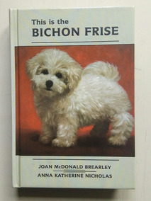 Livro Em Inglês This Is The Bichon Frise Joan Mcdonald