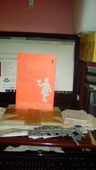 Não Se Enrola, Não / Isabela Freitas