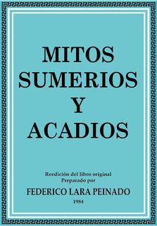 Mitos Sumerios Y Acadios. Federico Lara Peinado.