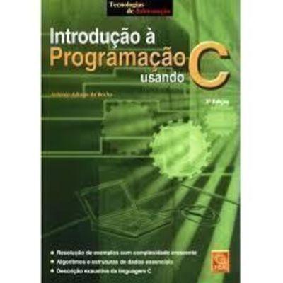 Introdução À Programação Usando C - 3ª Edição