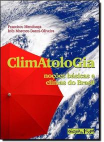 Climatologia: Noções Básicas E Climas Do Brasil Semi-novo