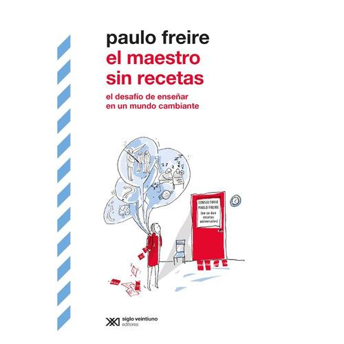 El Maestro Sin Recetas - Paulo Freire
