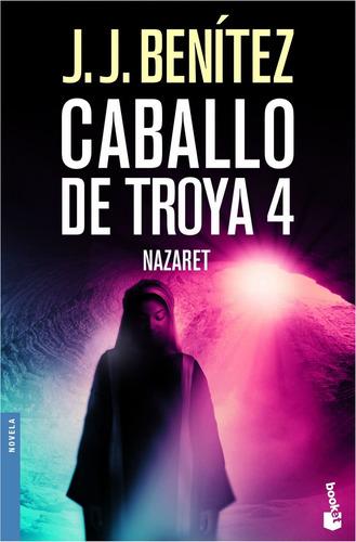 Imagen 1 de 3 de Caballo De Troya 4. Nazaret De J. J. Benítez - Booket