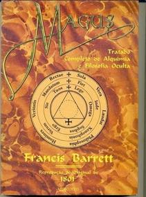 Magus: Tratado Completo De Alquimia E Filosofia Oculta
