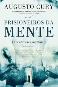Prisioneiros Da Mente Livro Augusto Cury Frete 12 Reais