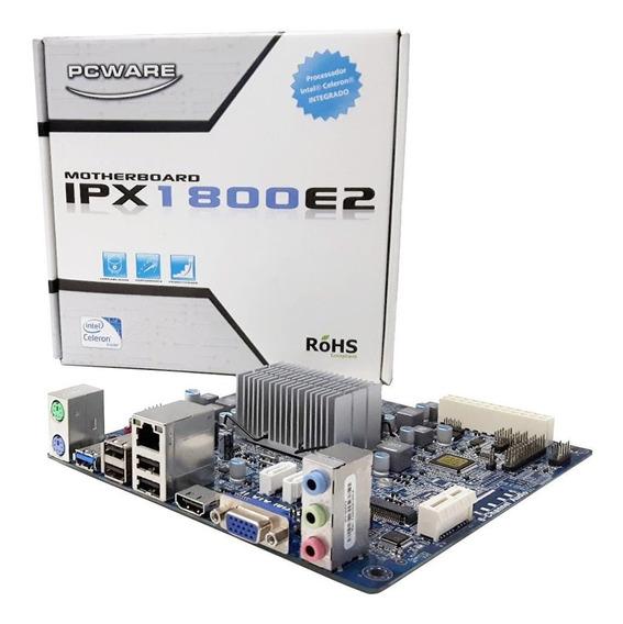 Placa Mãe Intel Pcware Mini Itx Ipx1800e2 Celeron Vga Hdmi
