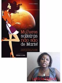 Livro - Mulheres Solteiras Não São De Marte!