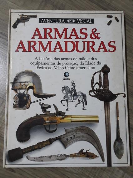 Livro Coleção Aventura Visual Armas & Armaduras 1990 Globo