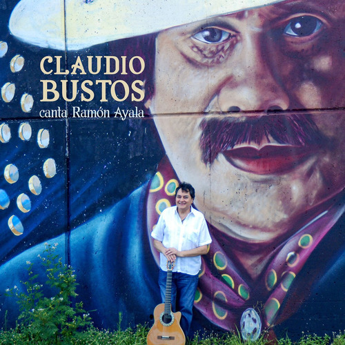 Claudio Bustos - Canta Ramón Ayala - Cd