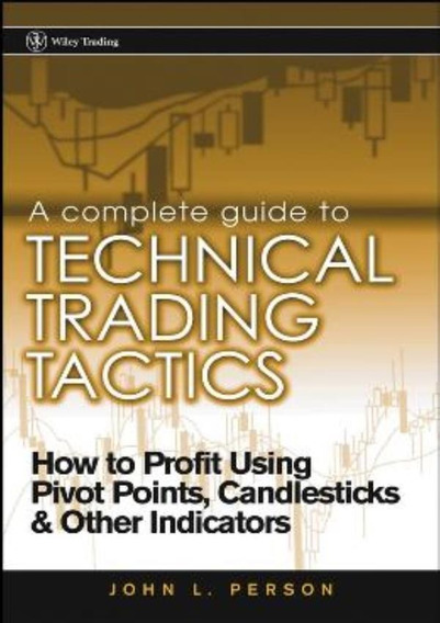 Complete Guide To Technical Trading Tactics, A
