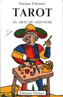 Tarot - El Arte De Adivinar - Enrique Eskenazi