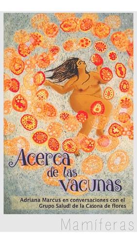 Acerca De Las Vacunas - Adriana Marcus - Madreselva