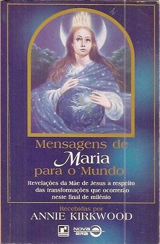 Mensagens De Maria Para O Mundo (record) Kirkwood, Annie