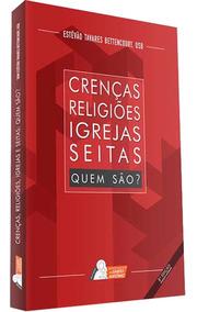 Livro Crenças, Religiões, Igrejas E Seitas - Quem São?