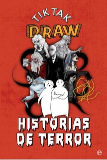 Historias De Terror - Tiktak Draw (tapa Dura)