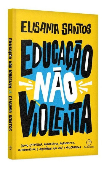 Educacao Nao Violenta - Paz E Terra