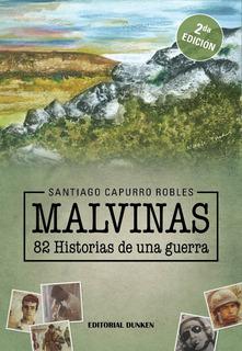 Malvinas, 82 Historias De Una Guerra.