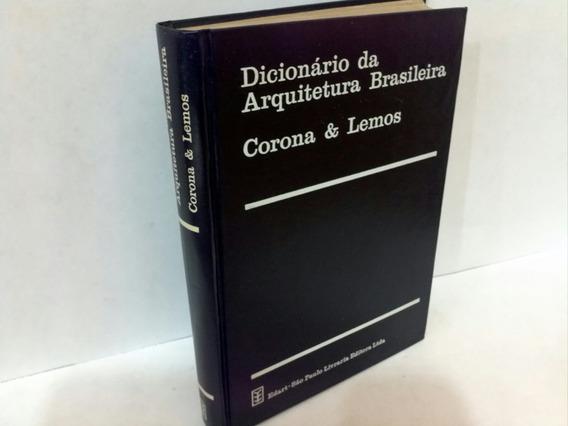 Dicionario Da Arquitetura Brasileira Corona & Lemos***