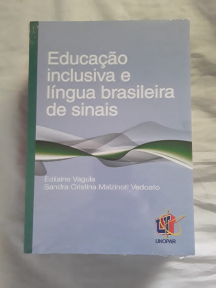 Livro Educação Inclusiva E Língua De Sinais -edilaine Vagula