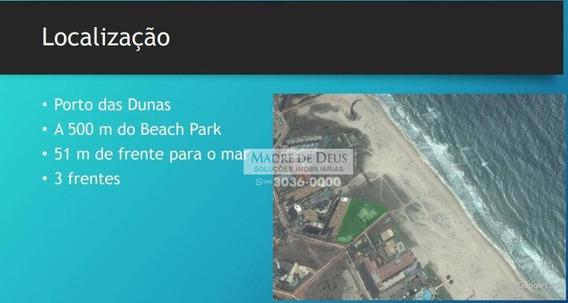 Terreno À Venda, 4038 M² Por R$ 17.000.000 - Porto Das Dunas - Aquiraz/ce - Te0430