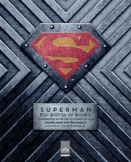 Livro Superman - Os Arquivos Secretos Do Homem De Aço - Leya
