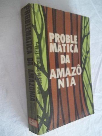Livro - Problematica Da Amazonia - Politica