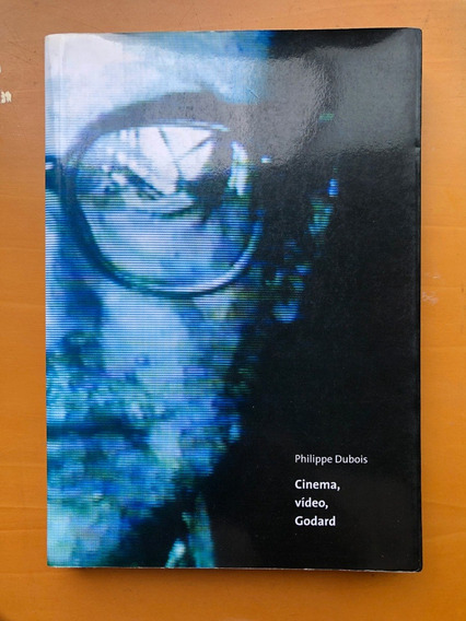 Livro Cinema Vídeo Godard Philippe Dubois Cosacnaify