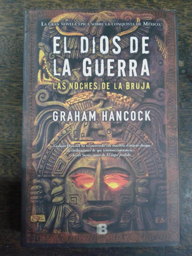 El Dios De La Guerra * Conquista De Mexico * Graham Hancock