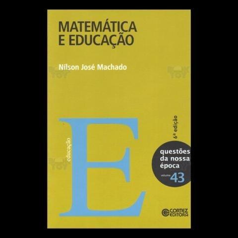 Matematica E Educaçao Autor: Nilson Jose Machado Editora: Co