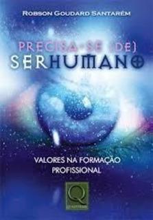 Livro Precisa-se (de) Serhumano Robson Goudard Santarem