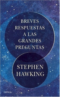 Breves Respuestas Grandes Preguntas Hawking - Libro Critica