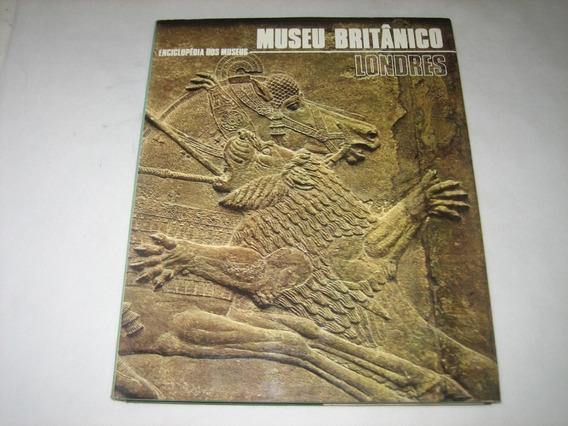 Enciclopédia Dos Museus - Museu Britânico Londres - 1973