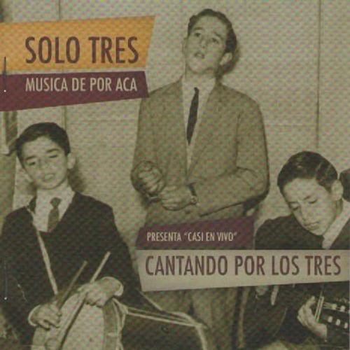 Solo Tres - Cantando Por Los Tres - Cd