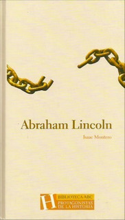 Abraham Lincoln - Isaac Montero - Nuevo