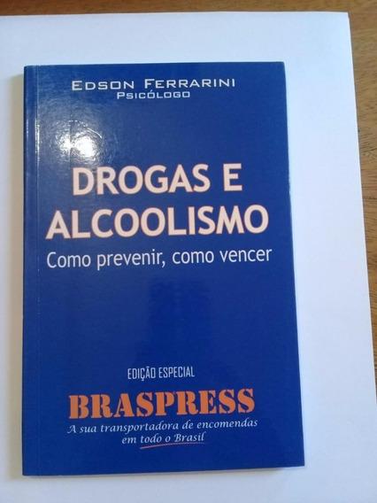 Drogas E Alcoolismo - Como Prevenir, Como Vencer