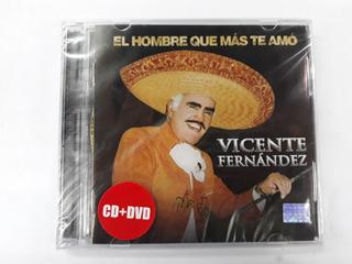 Vicente Fernandez, El Hombre Que Mas Te Amo Cd + Dvd