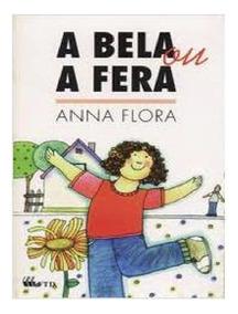 Livro A Bela Ou A Fera- Anna Flora Frete Gratis