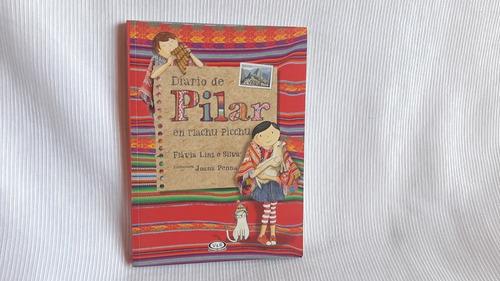 Imagen 1 de 6 de  Diario De Pilar En Machu Pichu Flavia Lins E Silva Vergara