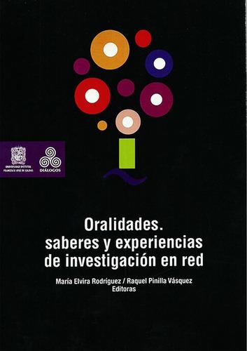 Oralidades. Saberes Y Experiencias De Investigación En Red