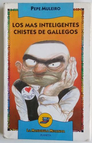 Los Más Inteligentes Chistes De Gallegos Pepe Muleiro Libro